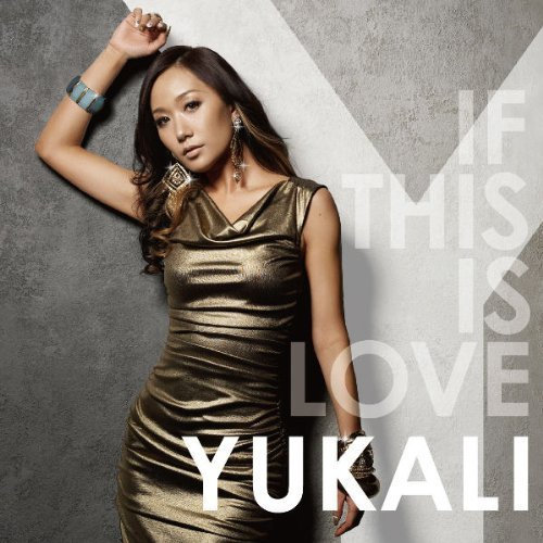 YUKALI - If This Is Love (2011)